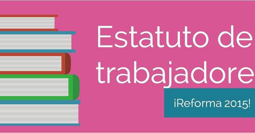 reforma 2015 estatuto de los trabajadores